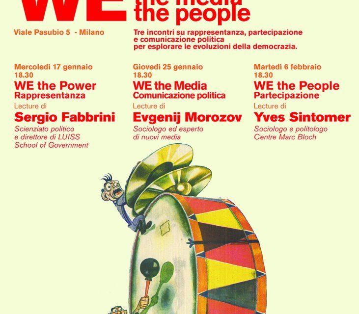 We the Power, We the Media, We the People. Ciclo di dibattiti alla Fondazione Feltrinelli